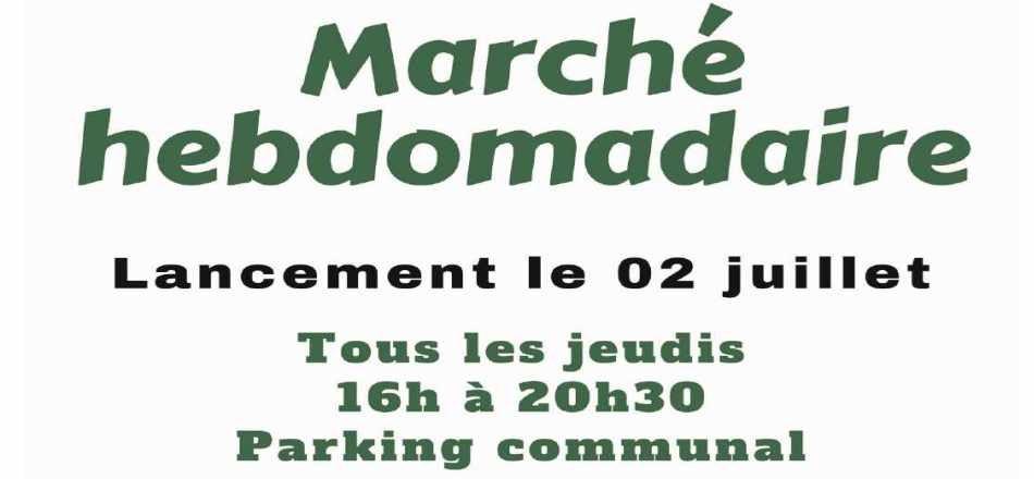 16/06 - Nouveau Marché hebdomadaire : lancement officiel le 02 juillet 2020