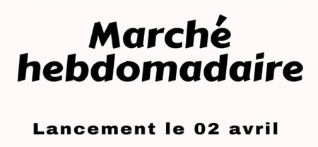 17/03 - Le lancement de notre nouveau Marché hebdomadaire est REPORTE à une date ultérieure...