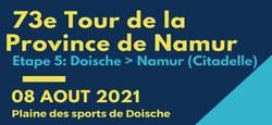 26/07 - Tour de Namur 2021 : Ville-départ de la 5ème étape Doische - Namur (Citadelle) du 08 août 2021